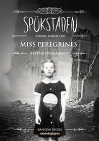 spokstaden-andra-boken-om-miss-peregrines-besynnerliga-barn
