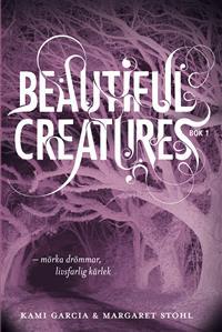 beautiful-creatures-bok-1-morka-drommar-livsfarlig-karlek
