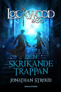 lockwood-co-den-skrikande-trappan